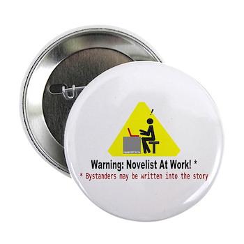 Warning: Novelist at Work Button