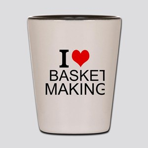 I Love Basket Making Shot Glass
