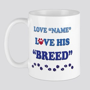 Custom Love Me Love My Dog Mug