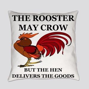 THE ROOSTER MAY CROW...BUT THE HEN Everyday Pillow