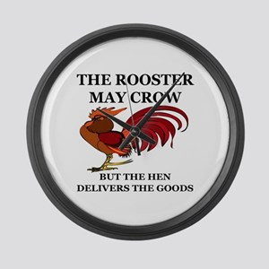 THE ROOSTER MAY CROW...BUT THE HE Large Wall Clock
