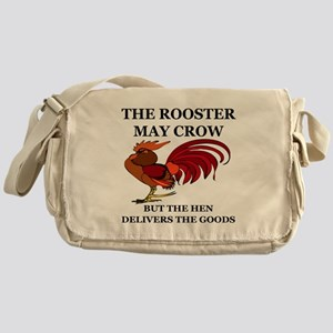THE ROOSTER MAY CROW...BUT THE HEN D Messenger Bag