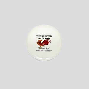 THE ROOSTER MAY CROW...BUT THE HEN DEL Mini Button