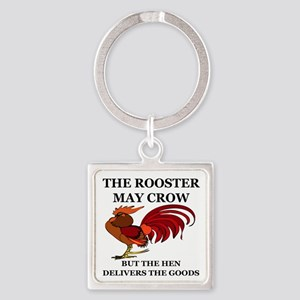 THE ROOSTER MAY CROW...BUT THE HEN Square Keychain