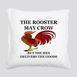 THE ROOSTER MAY CROW...BUT TH Square Canvas Pillow
