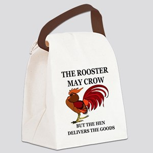 THE ROOSTER MAY CROW...BUT THE HE Canvas Lunch Bag