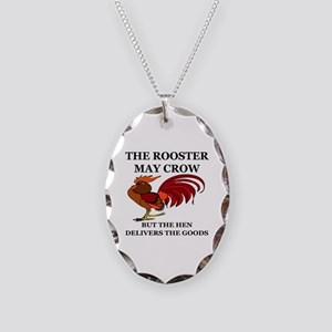 THE ROOSTER MAY CROW...BUT THE Necklace Oval Charm
