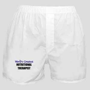 Worlds Greatest NUTRITIONAL THERAPIST Boxer Shorts