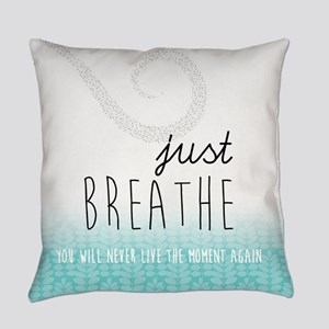 Just Breathe Everyday Pillow