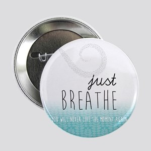 "Just Breathe 2.25"" Button"