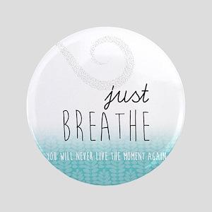 Just Breathe Button
