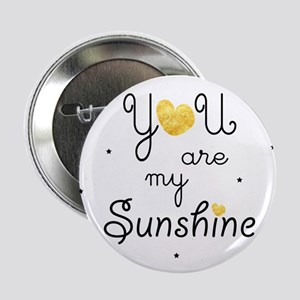 """You are my sunshine - gold 2.25"""" Button"""