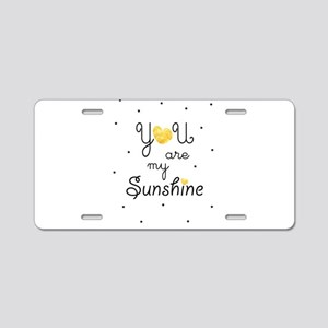 You are my sunshine - gold Aluminum License Plate