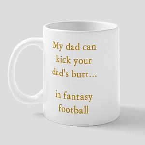 Kick your dad's butt Mug