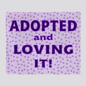 Adopted and Loving It (Purple) Throw Blanket