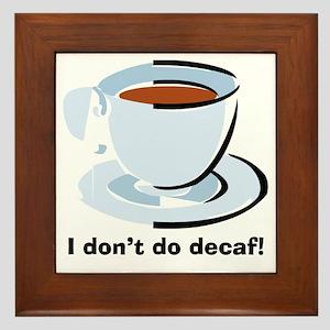 No Decaf Framed Tile