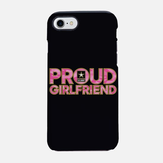 Proud Army Girlfriend iPhone 8/7 Tough Case