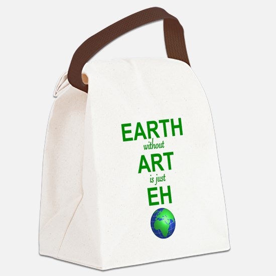 EARTH WITHOUT  ART IS ONLY EH Canvas Lunch Bag