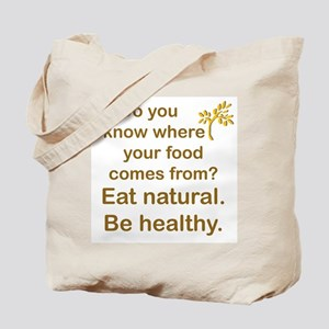 Eat Natural, Be Healthy Tote Bag