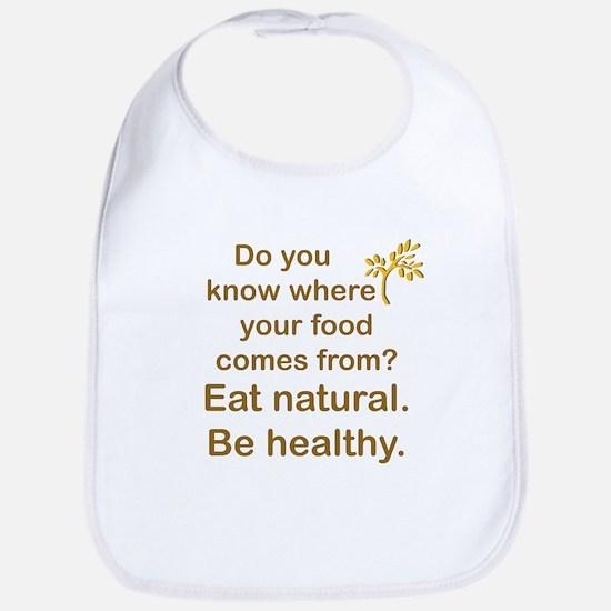 Eat Natural, Be Healthy Bib
