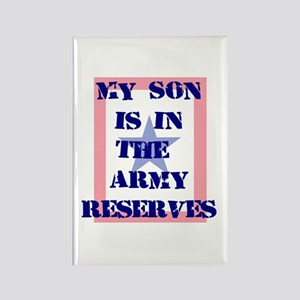 My son is in the Army Reserve Rectangle Magnet