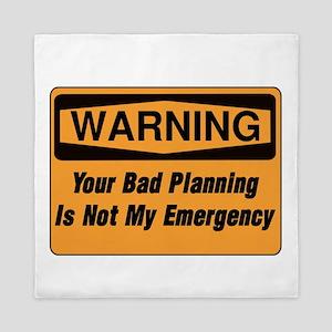 Your Bad Planning Is Not My Emergency  Queen Duvet