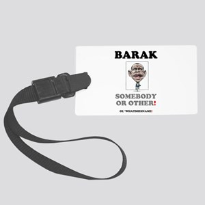 BARAK - SOMEBODY OR OTHER! Large Luggage Tag
