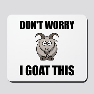 I Goat This Mousepad