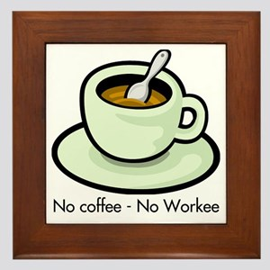 No Coffee, No Workee Framed Tile