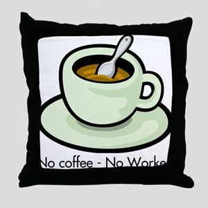 No Coffee, No Workee Throw Pillow