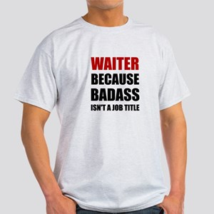 Waiter Badass T-Shirt
