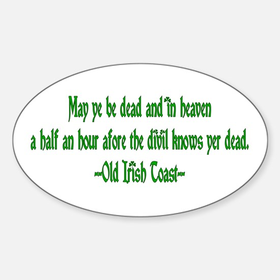 Irish Toast--Before Divil Kno Oval Decal