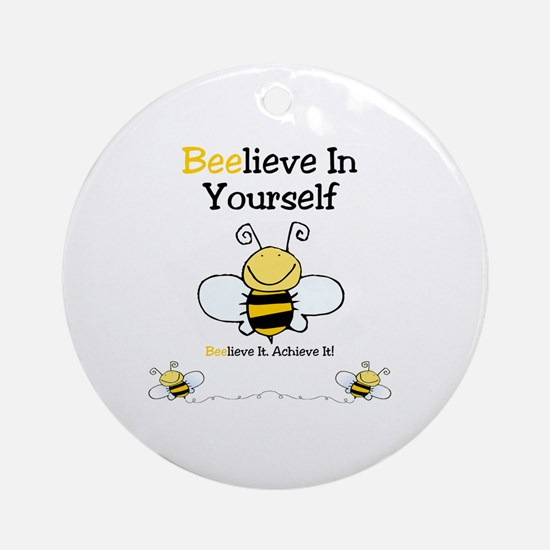 Beelieve In Yourself Round Ornament
