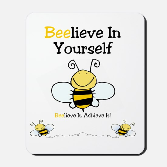 Beelieve In Yourself Mousepad