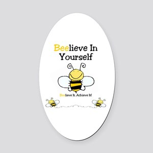 Beelieve In Yourself Oval Car Magnet