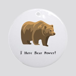 I Have Bear Power Gifts Round Ornament