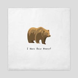 I Have Bear Power Gifts Queen Duvet