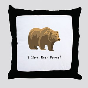 I Have Bear Power Gifts Throw Pillow