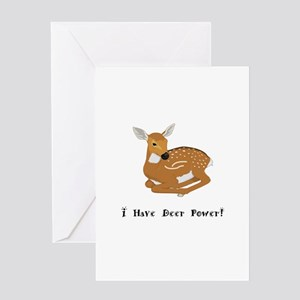 I Have Deer Power Gifts Greeting Cards