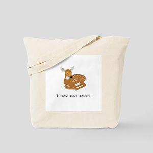 I Have Deer Power Gifts Tote Bag