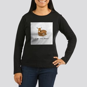 I Have Deer Power Gifts Long Sleeve T-Shirt