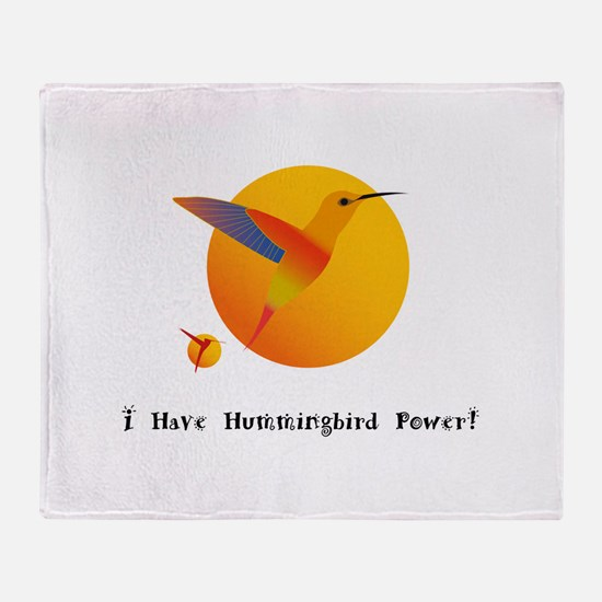 I Have Hummingbird Power Gifts Throw Blanket