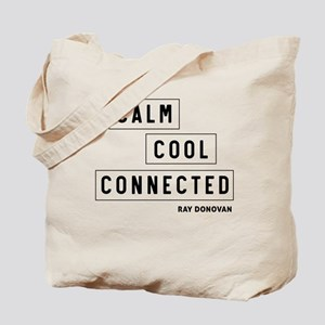 Calm cool conected - Ray Donovan Tote Bag