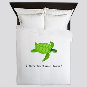 I Have Sea Turtle Power Gifts Queen Duvet