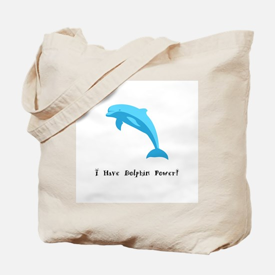 I Have Dolphin Power Gifts Tote Bag