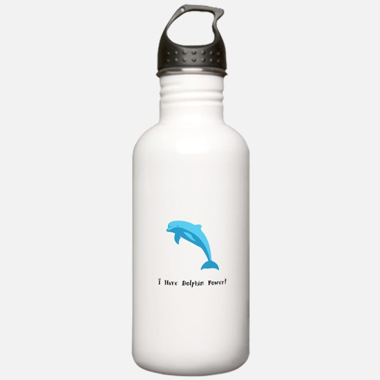 I Have Dolphin Power Gifts Water Bottle