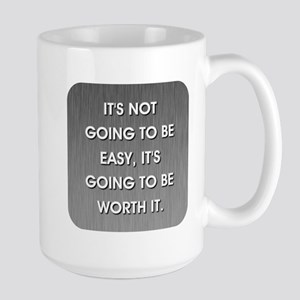 IT'S NOT GOING TO BE... Large Mug