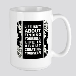 LIFE ISN'T ABOUT... Large Mug