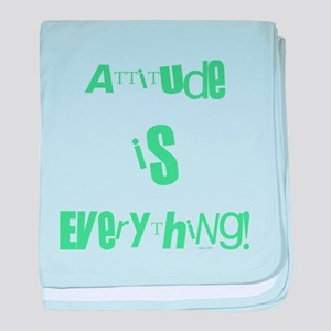 ATTITUDE IS EVERYTHING! baby blanket