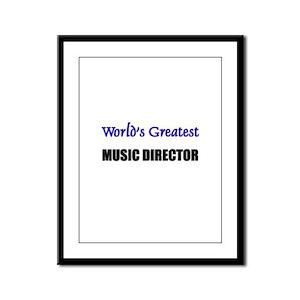 Worlds Greatest MUSIC DIRECTOR Framed Panel Print